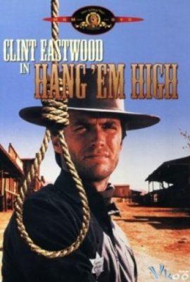 Xem phim Treo Cổ Chúng Lên – Hang 'Em High (1968)