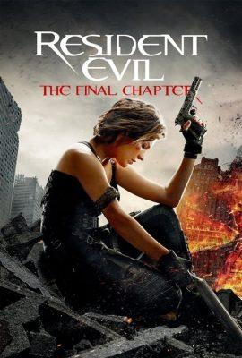 Xem phim Vùng Đất Quỷ Dữ 6: Hồi cuối – Resident Evil: The Final Chapter (2016)