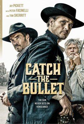 Xem phim Bắt Đạn – Catch the Bullet (2021)