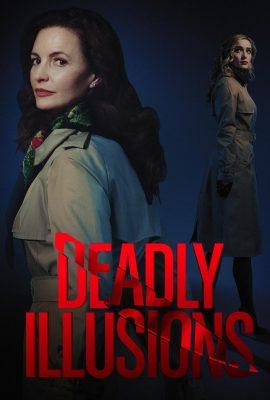 Xem phim Ảo Ảnh Chết Chóc – Deadly Illusions (2021)