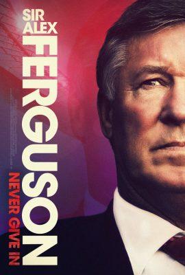 Xem phim Sir Alex Ferguson: Không Bao Giờ Bỏ Cuộc – Sir Alex Ferguson: Never Give In (2021)