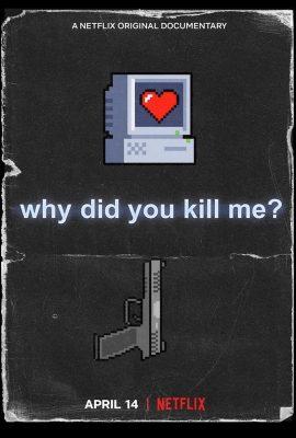 Xem phim Vì Sao Lại Giết Tôi – Why Did You Kill Me? (2021)